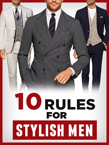 10 قانونی که همه مردان در استایل های مختلف باید رعایت کنند .